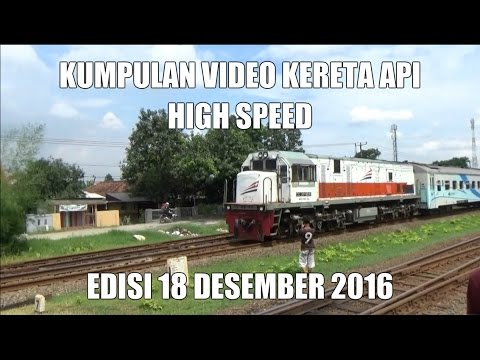 [HIGH SPEED] Kumpulan Video Kereta Api High Speed Edisi 18-12-2016