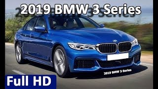 2019 BMW 3 Series Review | New BMW 3 Series 2019 The Next Generation of BMW's Top Seller