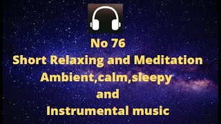 Relaxing Meditation Ambient Calm Sleepy and instrumental music