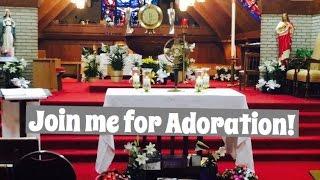 Adoration explained~ Catholic Mom