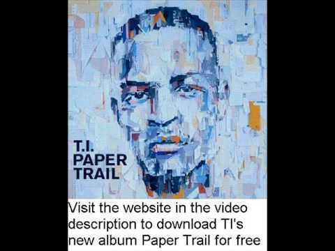 TI - Paper Trail 2008 [FULL RETAIL DOWNLOAD]
