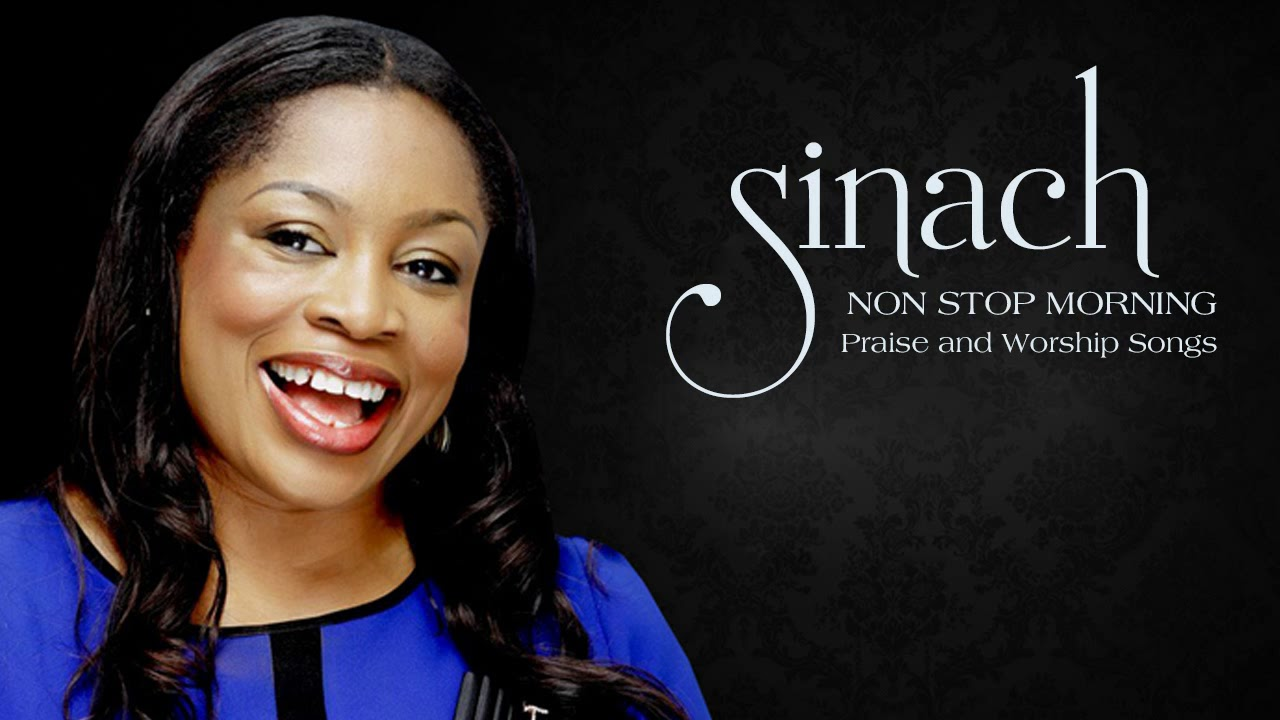 Download SINACH - NON STOP MORNING DEVOTION  BEST PRAISE AND WORSHIP SONGS