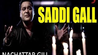 Saddi Gall -- Nachattar Gill Official New Full Song Video From Album Saiyaan