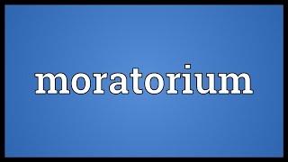 Moratorium Meaning