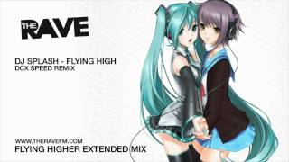 Dj Splash - Flying Higher (DCX Speed| Flying Higher Extended Mix) - TheRave