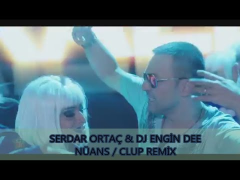 SERDAR ORTAÇ - NÜANS / REMİX : DJ ENGİN DEE 2017