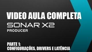 Video aula SONAR X2 - PARTE 1 - Drivers, configurações e latência (atraso) - Audiologic.com.br