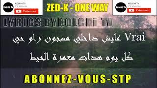 ZEDK ONE WAY Lyrics Officiel Musique    زادكا