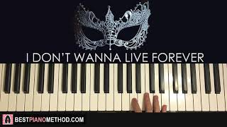How To Play ZAYN, Taylor Swift - I Don t Wanna Live Forever Piano Tutorial Lesson.mp3