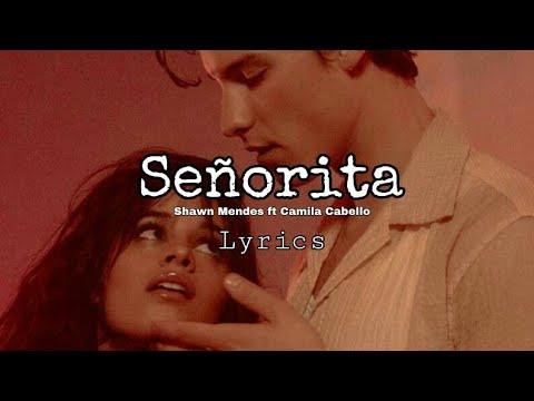 "Shawn Mendes ft. Camila Cabello ""Señorita"" - Lyrics"