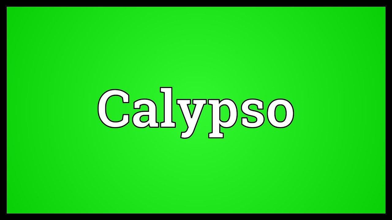 Calypso Meaning - YouTube