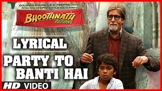 Party Toh Banti Hai (Lyric Video) Bhoothnath Returns | Amitabh Bachchan | Meet Bros Anjjan | Mika