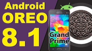 Android Oreo 8.1 para Galaxy Grand Prime SM-G531H - (LineageOS 15.1)