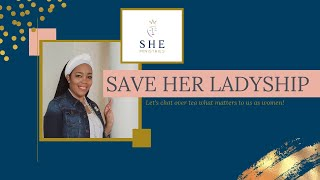 Save Her Ladyship - 13 Ways to Live a Healthier & Happier YOU