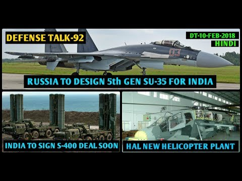 Indian Defence News,Defense Talk,Russia to give Su35 to india,S400 india,Hal new helicopter,hindi