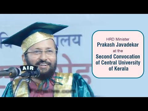 HRD Minister Prakash Javadekar at the Second Convocation of Central University of Kerala