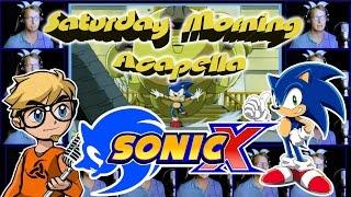 Repeat youtube video SONIC X - Saturday Morning Acapella