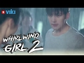 Whirlwind Girl 2 EP1 Ji Chang Wook An Yue Xi Fighting In The Rain Eng Sub
