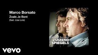 Marco Borsato - Zoals Je Bent Ft. Lisa Lois