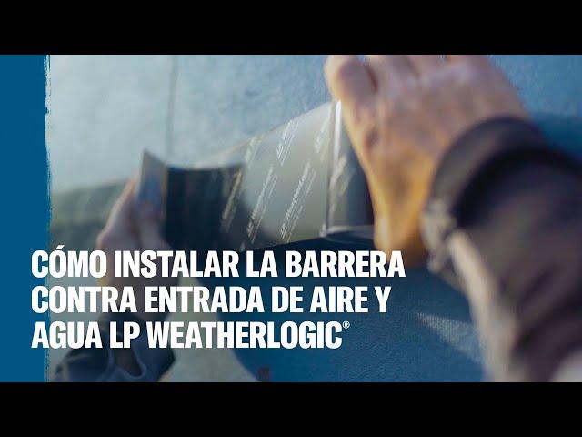 Proceso de instalación de la barrera contra entrada de aire y agua LP WeatherLogic®
