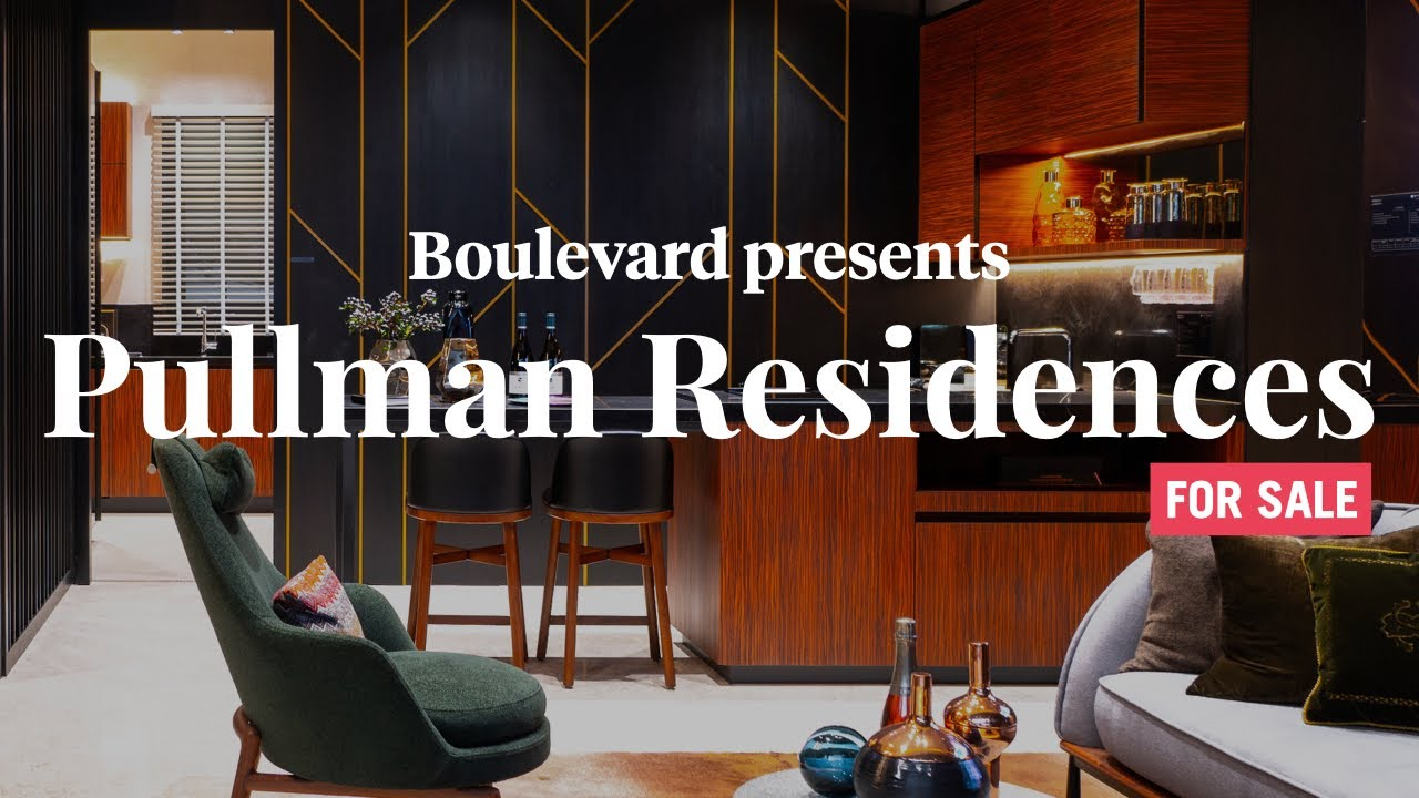 Pullman Residences showflat video: Inside the five star life