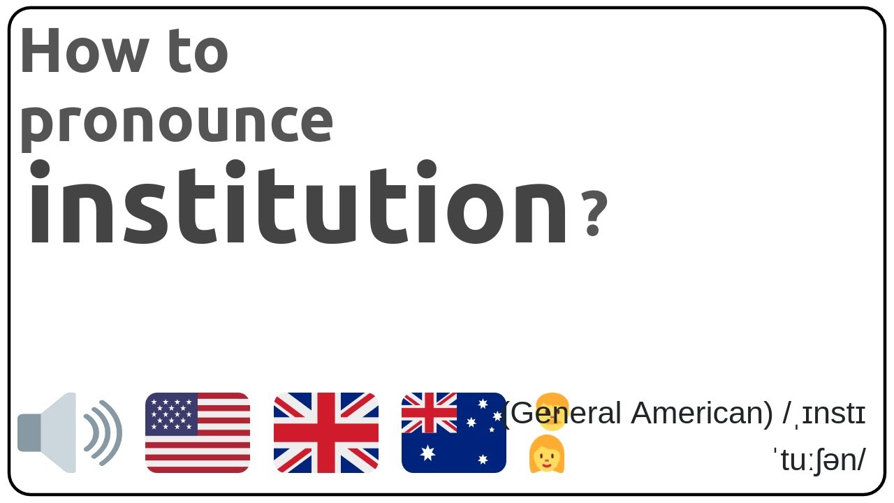 How to pronounce institution in english?