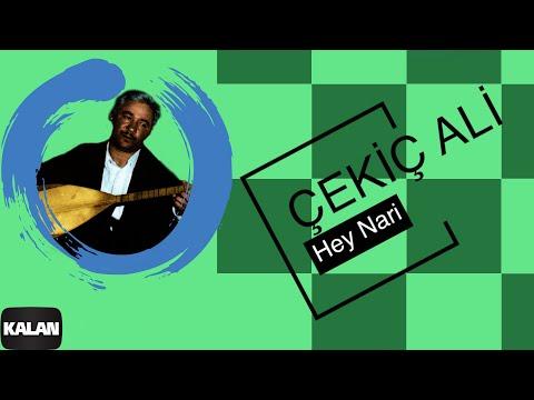 Çekiç Ali - Hey Nari - [ Kızılırmak © 1999 Kalan Müzik ]