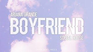 Ariana Grande & Social House - boyfriend (Lyric) HD