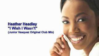 "Heather Headley ""I Wish I Wasn"
