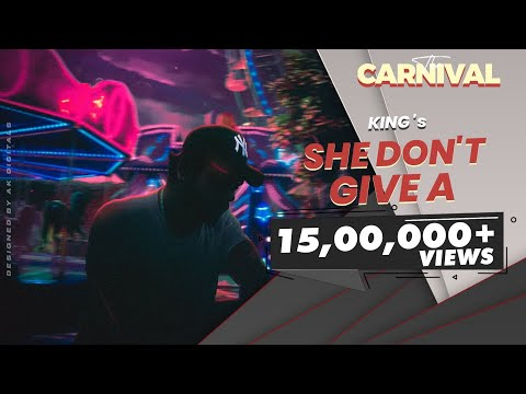 King - She Don't Give A (Explicit) | The Carnival | Prod. by Satyam HCR | Latest Songs 2020