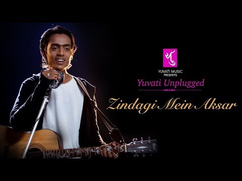 Zindagi Mein Aksar | Yuvati Unplugged | Full Video | Pavan Wadurkar