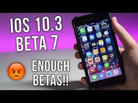 iOS 10.3 Beta 7 Released - Enough Betas Already!!