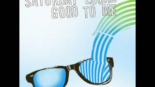 Saturday Looks Good To Me - Sunglasses [OFFICIAL AUDIO]