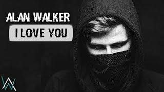 Alan Walker I Love You By AlexD.mp3
