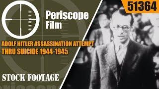 ADOLF HITLER ASSASSINATION ATTEMPT thru SUICIDE 1944-1945  51364