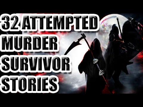 32 Attempted Murder Survivor Stories (part 1)