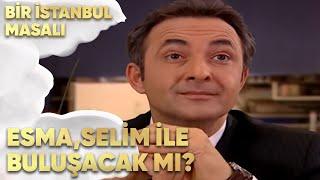 Esma, Selim ile Buluşacak mı? - Bir İstanbul Masalı 56. Bölüm