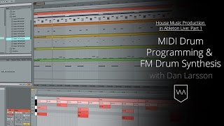House Music Production in Live - MIDI Drum Programming & FM Drum Synthesis (Part 1)