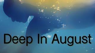 Deep In August