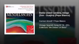 Deme Usted Candela, Amigo (Son - Guajira) (Pepe Blanco)