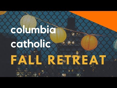 Columbia Catholic Ministry (CCM) | Fall 2016 Retreat