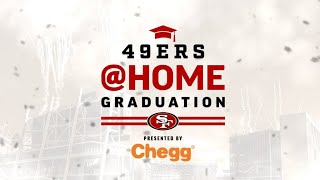 49ers @Home Graduation Presented by Chegg