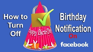 How to hide Birthday from showing up in Friends Notification on Facebook [Hindi]