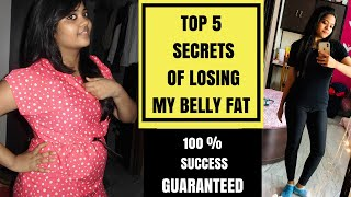 Top 5 Secrets of losing Belly Fat Fast |How i lost 18 kgs in 6 months |Weight Loss journey