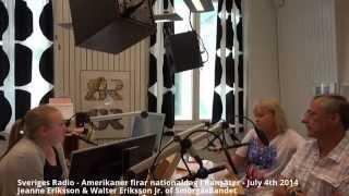Sveriges Radio - Amerikaner firar nationaldag - 7/4/2014 - Jeanne Eriksson & Walter Eriksson Jr