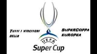 Tutti i vincitori della Supercoppa Europea