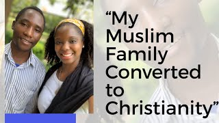"""My Muslim Family Converted to Christianity"""