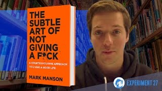 Subtle Art of Not Giving a Fuck by Mark Manson - Book Review