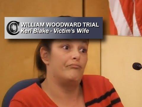 🤼♂️ WILLIAM WOODWARD TRIAL - Keri Blake (Victim's Wife)