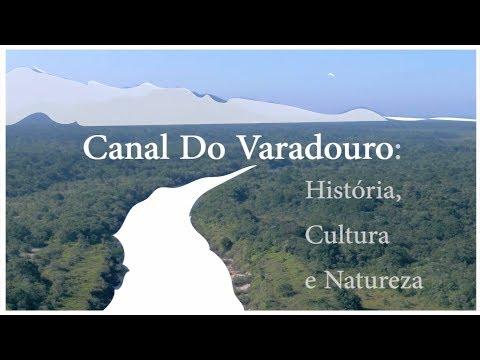 Canal do Varadouro: História, Cultura e Natureza